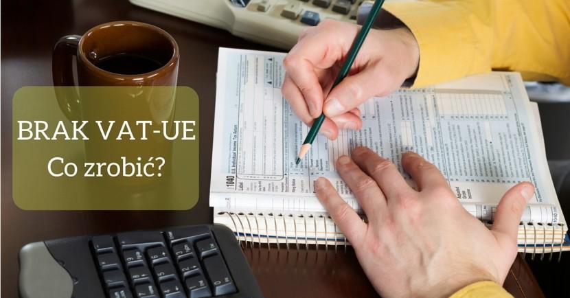 Brak VAT-UE, co robić?