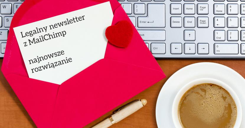 Legalny newsletter z MailChimp najnowsze rozwiązanie