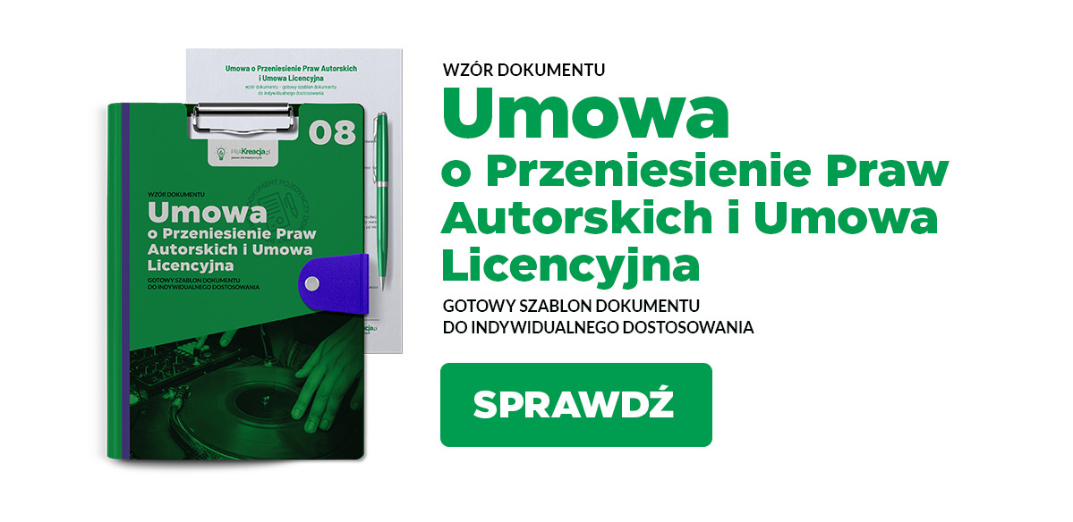 Umowa o przeniesienie praw autorskich i umowa licencyjna