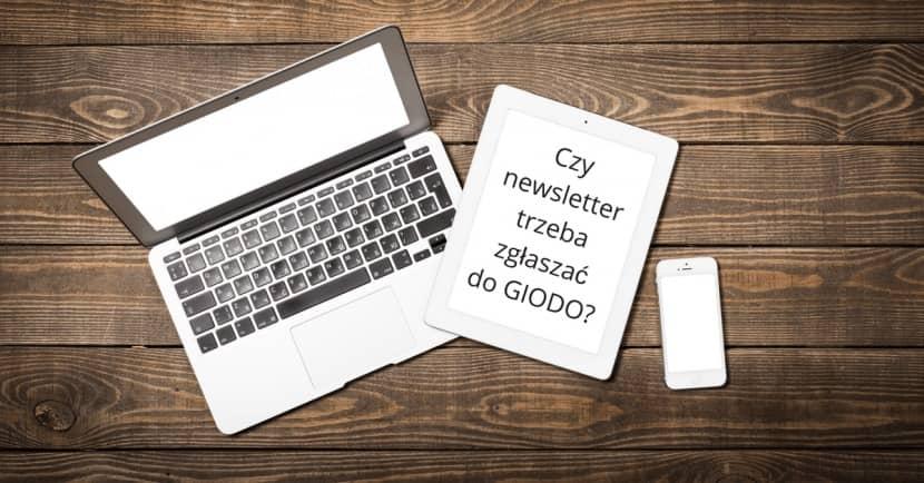 Czy newsletter trzeba zgłaszać do GIODO?