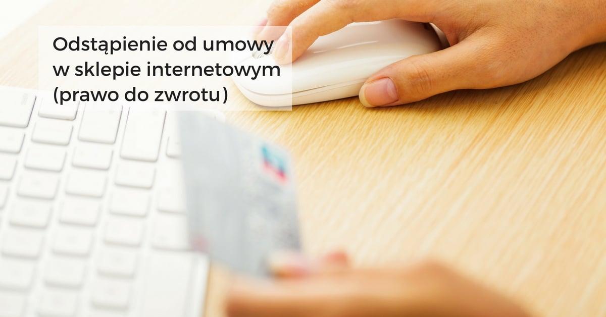 Odstapienie Od Umowy W Sklepie Internetowym Prawo Do Zwrotu