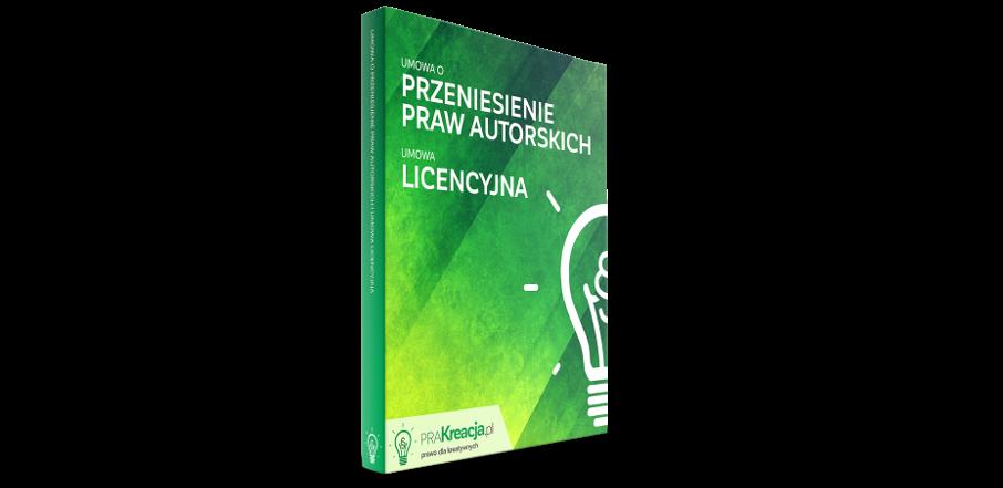 Umowa o przeniesienie autorskich praw majątkowych oraz umowa licencyjna